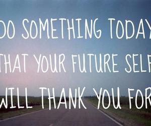 quotes, future, and life image
