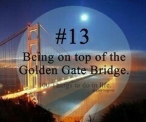 13, 100 things to do in life, and golden gate bridge image