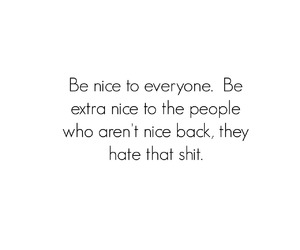 be nice, shit, and hate image