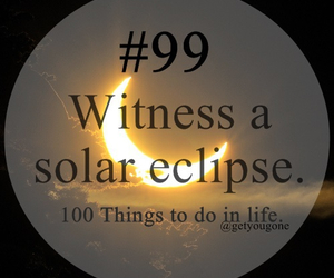 eclipse, 99, and 100 things to do in life image