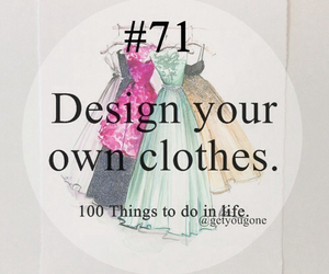 clothes, design, and 100 things to do in life image
