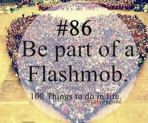 flashmob, 86, and 100 things to do in life image