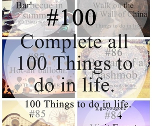 100, life, and 100 things to do in life image