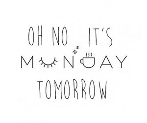 monday, tomorrow, and school image