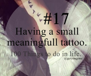 tattoo, 17, and 100 things to do in life image