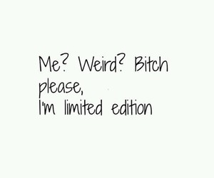 weird, bitch, and quote image