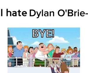 bye, dylan o'brien, and i love dylan o'brien image