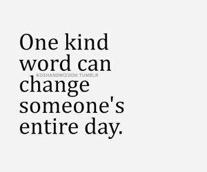 quote, day, and kind image