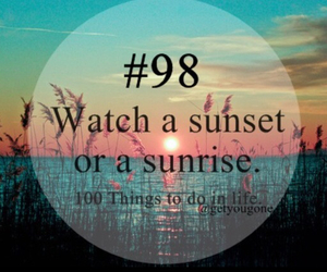 Or, 100 things to do in life, and sunrise image