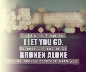 broken, quote, and alone image