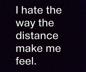 distance, feeling, and quotes image