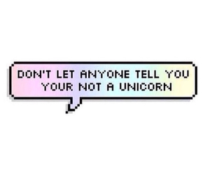 unicorn, rainbow, and quotes image
