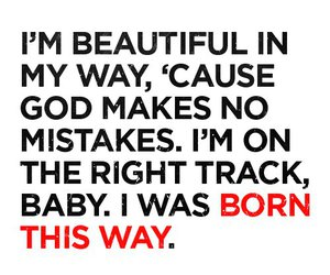born this way, quote, and Lady gaga image