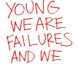 young, text, and failure image
