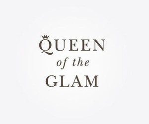Queen, glam, and quotes image