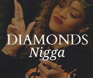 diamonds, nigga, and popular image