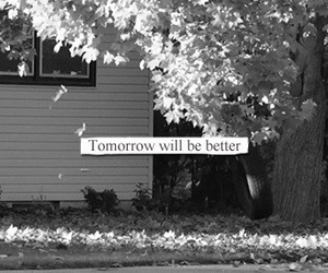 tomorrow, better, and black image