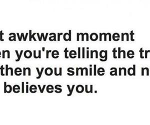 awkward, smile, and truth image