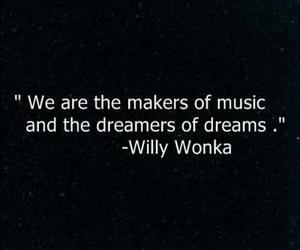 quote, Willy Wonka, and dreams image