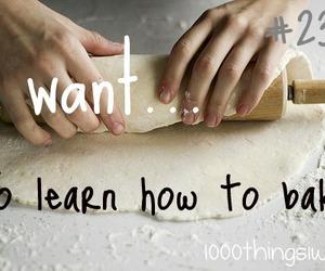 baking and 1000 things i want image