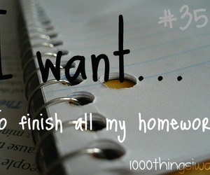 school, homeworks, and 1000 things i want image