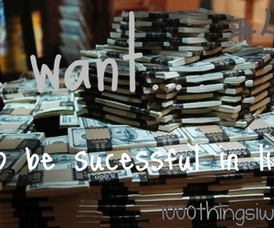 sucess and 1000 things i want image