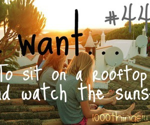 sunset, 1000 things i want, and rooftop image