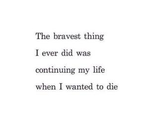 die, life, and brave image