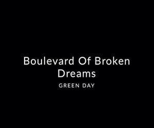boulevard, broken, and dreams image