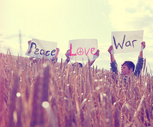peace, war, and love image
