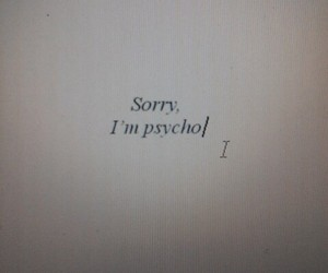 Psycho, grunge, and sorry image
