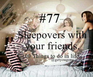 friends, sleepover, and 100 things to do in life image