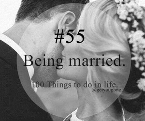 married, 55, and 100 things to do in life image