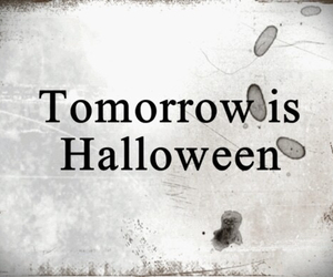Halloween, tomorrow, and friends image