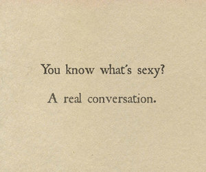 sexy, quotes, and conversation image