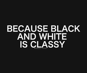classy, black, and white image