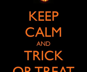 Halloween, trick or treat, and keep calm image