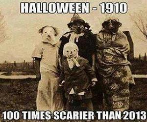 1910, Halloween, and 100 times scarier image