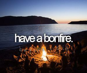 bonfire, before i die, and bucket list image