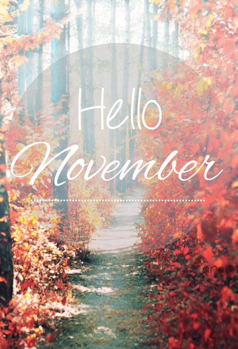 Hello Novembersecond Favorite Month On We Heart It