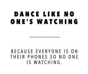 dance, quote, and phone image