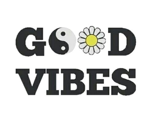 good vibes, vibes, and good image