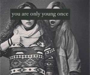 fun, true, and young image