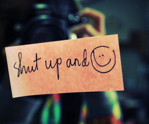 smile, shut up, and quote image