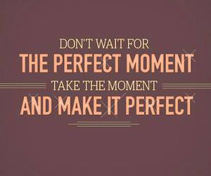 perfect, moment, and quotes image