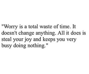 quote, worry, and life image