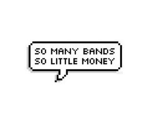 bands, money, and text image