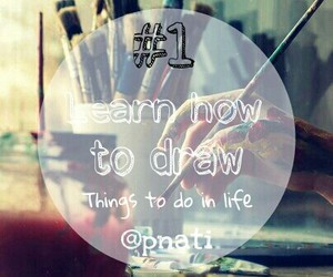 1, draw, and things to do in life image
