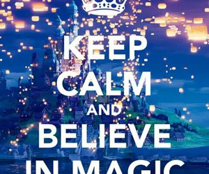 magic, keep calm, and believe image