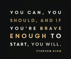 brave, can, and Stephen King image